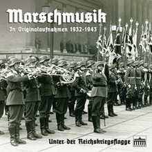 Marschmusik: Unter der Reichskriegsflagge. This 2015 compilation features twenty-two German military marches performed by Germany's leading military- and civilian bands (under the direction of some of the era's foremost conductors) between 1932 and 1943.