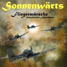 Sonnenwärts: Fliegermärsche 1938-1943 (AL096009)