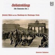 Alte Kameraden, Vol. 4: Soldatenklänge - Musikkorps Wachtruppe Berlin (JM071001)