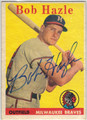 BOB HAZLE MILWAUKEE BRAVES AUTOGRAPHED VINTAGE ROOKIE BASEBALL CARD #111513H