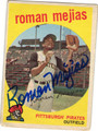 ROMAN MEJIAS PITTSBURGH PIRATES AUTOGRAPHED VINTAGE BASEBALL CARD #122313F