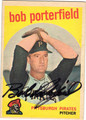 BOB PORTERFIELD PITTSBURGH PIRATES AUTOGRAPHED VINTAGE BASEBALL CARD #122713E