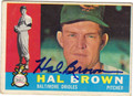 HAL BROWN BALTIMORE ORIOLES AUTOGRAPHED VINTAGE BASEBALL CARD #40113M