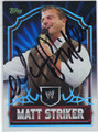 MATT STRIKER AUTOGRAPHED WRESTLING CARD #40813G