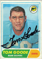 TOM GOODE MIAMI DOLPHINS AUTOGRAPHED VINTAGE FOOTBALL CARD #51213B