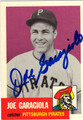 JOE GARAGIOLA PITTSBURGH PIRATES AUTOGRAPHED BASEBALL CARD #51813B