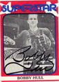 BOBBY HULL AUTOGRAPHED VINTAGE HOCKEY CARD #52612F