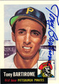 TONY BARTIROME PITTSBURGH PIRATES AUTOGRAPHED BASEBALL CARD #60913J