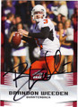 BRANDON WEEDEN AUTOGRAPHED ROOKIE FOOTBALL CARD #62212B