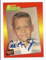 CAL RIPKEN JR AUTOGRAPHED CARD #81010E