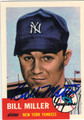BILL MILLER NEW YORK YANKEES AUTOGRAPHED BASEBALL CARD #82013J