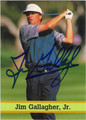 JIM GALLAGHER JR AUTOGRAPHED GOLF CARD #82711F