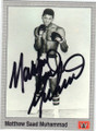 MATTHEW SAAD MUHAMMAD AUTOGRAPHED BOXING CARD #11214H