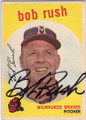 BOB RUSH MILWAUKEE BRAVES AUTOGRAPHED VINTAGE BASEBALL CARD #20814D