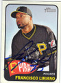 FRANCISCO LIRIANO PITTSBURGH PIRATES AUTOGRAPHED BASEBALL CARD #52314H