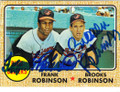 FRANK ROBINSON & BROOKS ROBINSON BALTIMORE ORIOLES DOUBLE AUTOGRAPHED BASEBALL CARD #52314i