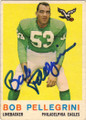 BOB PELLEGRINI PHILADELPHIA EAGLES AUTOGRAPHED VINTAGE FOOTBALL CARD #41715J