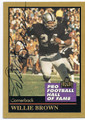 WILLIE BROWN OAKLAND RAIDERS AUTOGRAPHED HALL OF FAME FOOTBALL CARD #10716H