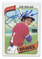 JOE NOLAN ATLANTA BRAVES AUTOGRAPHED VINTAGE BASEBALL CARD #31216C