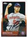 DOUG FISTER WASHINGTON NATIONALS AUTOGRAPHED BASEBALL CARD #51116E
