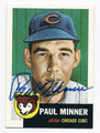 PAUL MINNER CHICAGO CUBS AUTOGRAPHED BASEBALL CARD #61016C