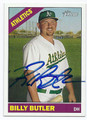 BILLY BUTLER OAKLAND ATHLETICS AUTOGRAPHED BASEBALL CARD #101116C