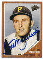 BILL MAZEROSKI PITTSBURGH PIRATES AUTOGRAPHED BASEBALL CARD #122716C