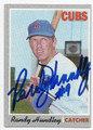 RANDY HUNDLEY CHICAGO CUBS AUTOGRAPHED VINTAGE BASEBALL CARD #12717F