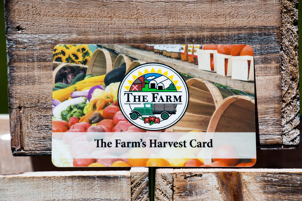 The Farm's Harvest Card can be used like cash at our farm stand on 15 Hollow Rd., Woodbury.