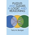 Puzzles and Games in Logic and Reasoning  (Terry M. Badger)
