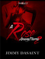 A Rose Among Thorns 2  (Jimmy DaSaint)