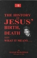 The History of Jesus' Birth, Death  (Hon. Elijah Muhammad)