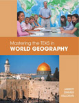 <B> MASTERING THE TEKS IN WORLD GEOGRAPHY</B>.