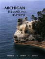 MICHIGAN: ITS LAND AND ITS PEOPLE