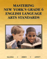 MASTERING NEW YORK'S GRADE 6 ENGLISH LANGUAGE ARTS STANDARDS