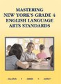 MASTERING NEW YORK'S GRADE 4 ENGLISH LANGUAGE ARTS STANDARDS