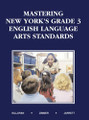 MASTERING NEW YORK'S GRADE 3 ENGLISH LANGUAGE ARTS STANDARDS