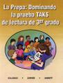 LA PREPA: DOMINANDO LA PRUEBA TAKS DE LECTURA DE 3ER GRADO