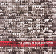 The MUSEUM of GENOCIDE VICTIMS