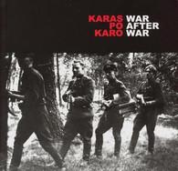 WAR AFTER WAR / KARAS PO KARAS