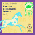 A Collection of Lakota Children's Songs Vol. 2