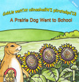 áxkUs weti'At niinaakaáWI piirataápo'Iš  |  Prairie Dog Goes to School