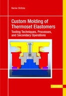 Hanser Gardner Custom Molding of Thermoset Elastomers - 467-1