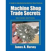 Industrial Press Machine Shop Trade Secrets, 2nd Edition - 3477-8