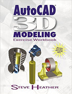 INDUSTRIAL PRESS AUTOCAD 3D MODELING EXERCISE WORKBOOK - 3613-0