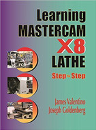 INDUSTIRAL PRESS Learning Mastercam X8 Lathe 2D Step by Step - 3511-9