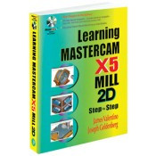 INDUSTRIAL PRESS Learning Mastercam X5 Mill 2D Step-by-Step - 3423-5