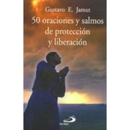 50 ORACIONES Y SALMOS DE PROTECCION Y LIBERACION