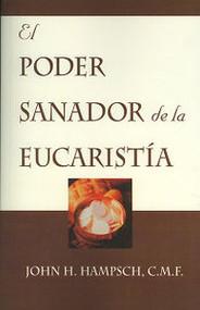 EL PODER SANADOR DE LA EUCARISTIA