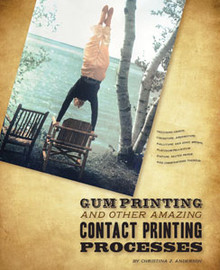 Gum Printing & Other Amazing Contact Processes